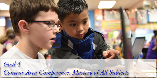 Goal 4 - Content-Area Competence: Mastery of All Subjects
