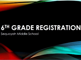 6th Grade Registration and Elective Information