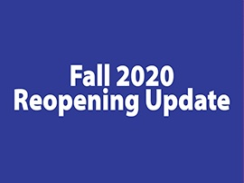 Fall 2020 Reopening Resources