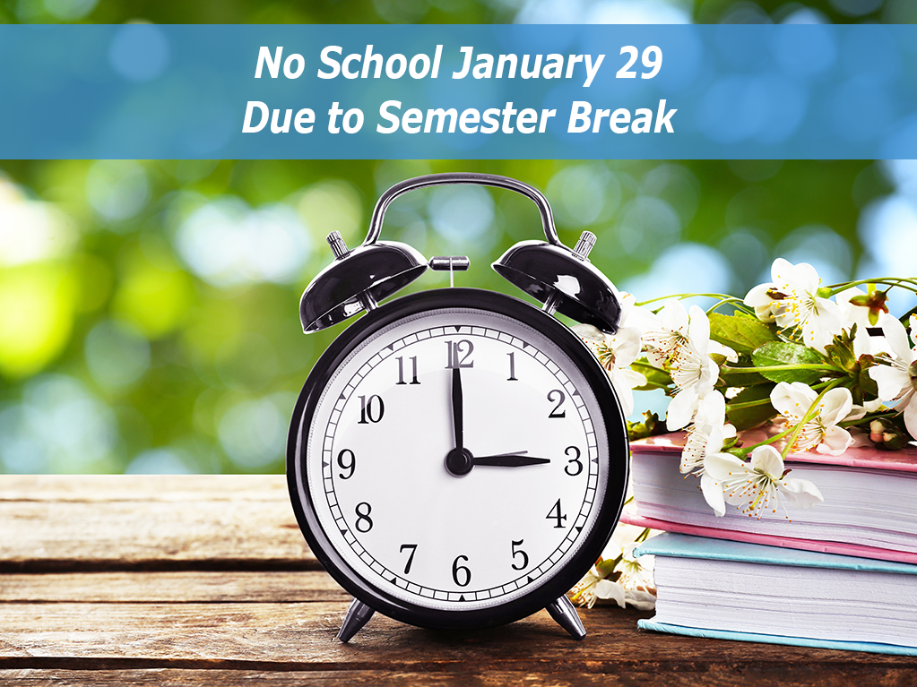 No School January 29 for Semester Break
